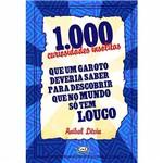 Livro - 1000 Curiosidades Insólitas que Todo Garoto Deveria Saber para Descobrir que no Mundo só Tem Louco