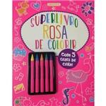 Superlivro Rosa de Colorir